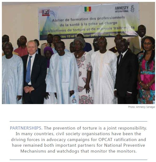 Civil society partnerships have been vital in the prevention of torture, including OPCAT Ratification and implementation.