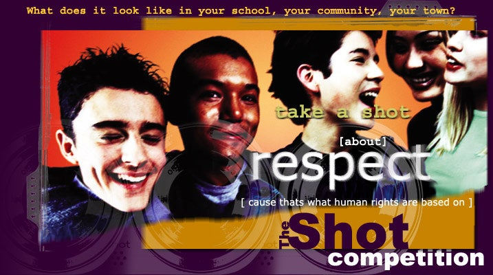 What does it look like in your school, your community, your town? take a shot about respect, cause thats what human rights are based on