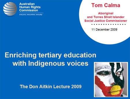 Enriching tertiary education with Indigenous voices. The Don Aitkin Lecture 2009