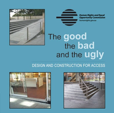 the good, the bad and the ugly - design and construction for access