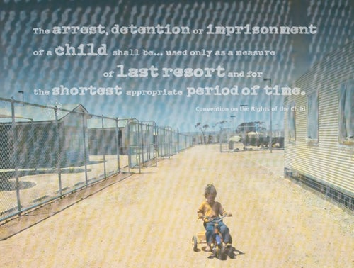 Image: A Last Resort - The Report of the National Inquiry into Children in Immigration Detention. The arrest, detention and imprisonment of a child shall be... used only as a measure of last resort and for the shortest appropriate period of time. Convention on the Rights of the Child.