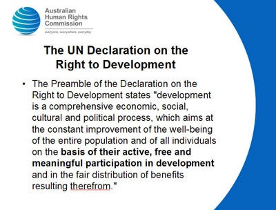 The UN Declaration on the Right to Development The Preamble of the Declaration on the Right to Development states 'development is a comprehensive economic, social, cultural and political process, which aims at the constant improvement of the well-being of the entire population and of all individuals on the basis of their active, free and meaningful participation in development and in the fair distribution of benefits resulting therefrom.'
