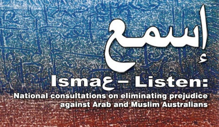 Isma - Listen: National consultations on elimination prejudice against Arab and Muslim Australians