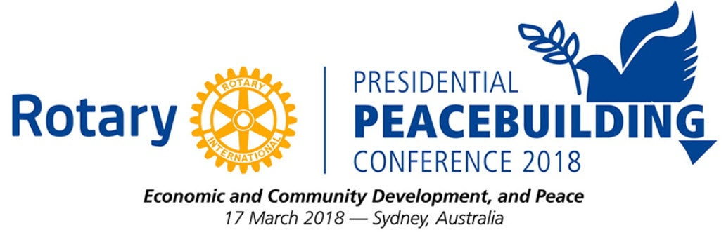 Rotary Presidential Peacebuilding conference, March 2018 Sydney Australia