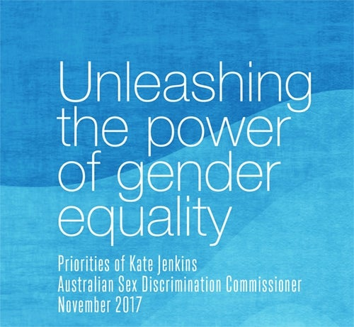 Unleashing the power of gender equality: Priorities of Kate Jenkins Australian Sex Discrimination Commissioner
