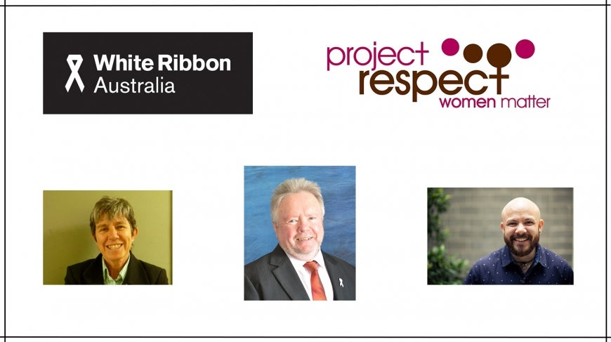 From top left: White Ribbon Foundation logo, Project Respect logo. From bottom left: Picture of Ludo McFerran, Tony Fitzgerald and Aram Hosie
