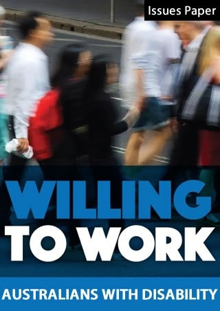 Willing to Work Issues Paper: Australians with disability