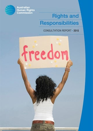 Cover - Rights and responsibilities consultation report 2015. Women with back to camera holding up a sign saying 'Freedom'