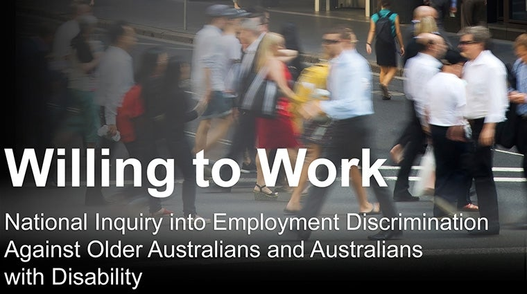Willing to Work: National Inquiry into Employment Discrimination Against Older Australians and Australians with Disability