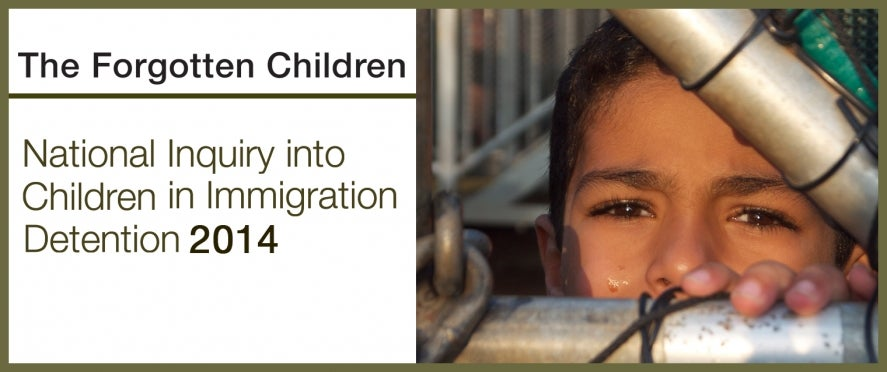 The forgotten children: National Inquiry into Children in Immigration Detention