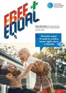 Free and Equal - Discussion paper on a model for positive human rights reform in Australia